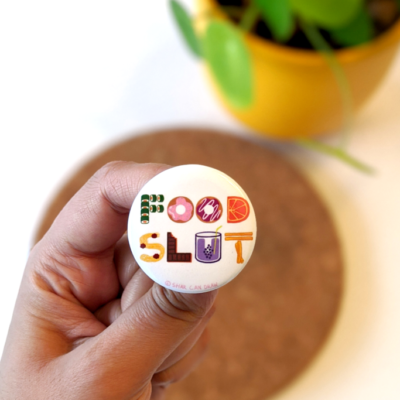Food Slut, Pin